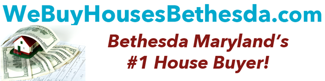 We Buy Houses In Bethesda Maryland